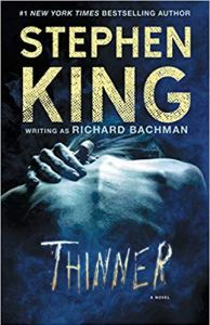 Thinner by Richard Bachman (Stephen King)