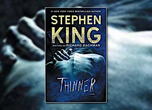 Thinner by Richard Bachman (Stephen King)
