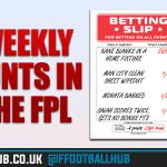 Weekly FPL punts – GW28