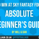 How To Win at Sky Sports Fantasy Football – Absolute Beginners Guide