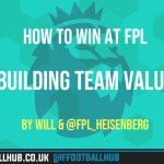 How To Win at FPL – Building Team Value