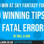 How To Win at Sky Sports Fantasy Football – 10 Winning Tips and 5 Fatal Errors