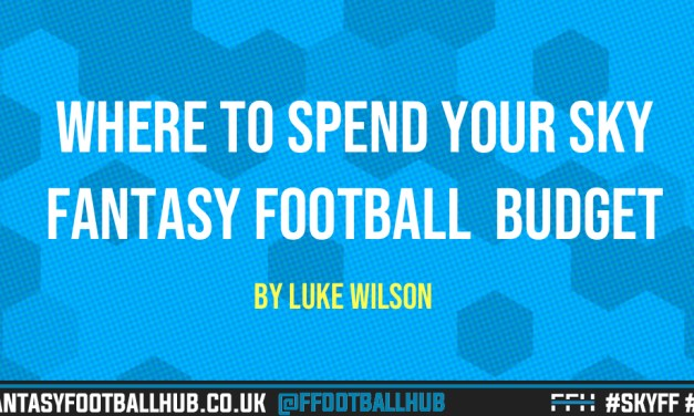Sky Sports Fantasy Football – Which positions should you spend your sky fantasy budget on to get the best return on investment?