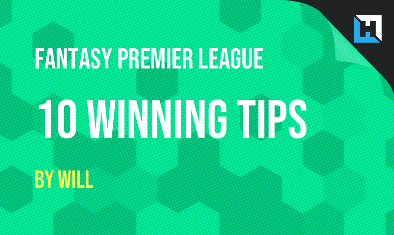 10 Fantasy Premier League (FPL) Tips To Help You Win