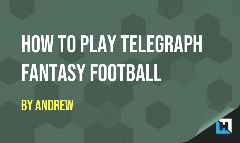 How To Play Telegraph Fantasy Football
