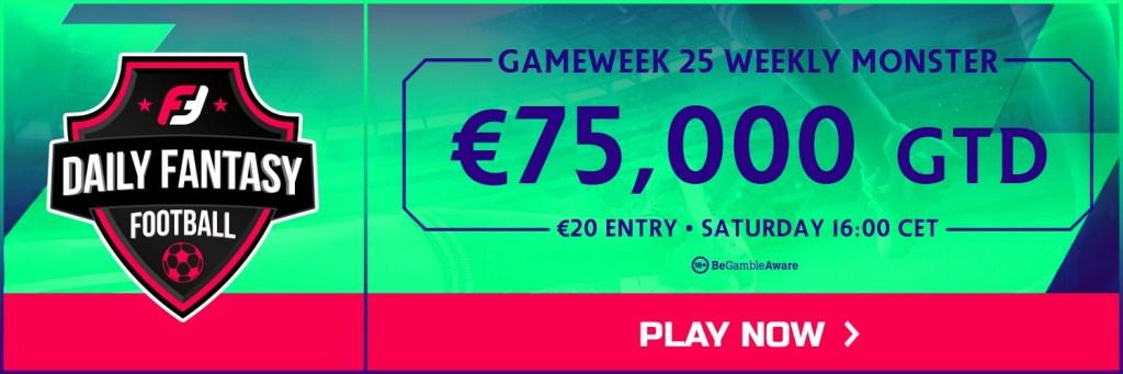 FanTeam Gameweek 25 Weekly Monster
