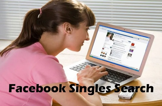 Facebook Singles Search – Hurry to Engage in the Amazing Facebook Dating – How to Browse Singles on Facebook