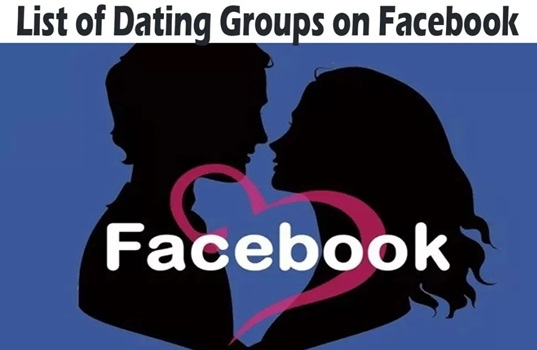 List of Dating Groups on Facebook – Check Out These Exciting Facebook Dating Groups