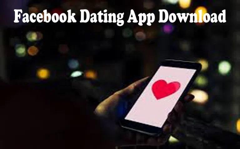 Facebook Dating App Download – Facebook Dating App – Dating on Facebook App