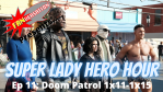 FANVERSATION Presents: Super Lady Hero Hour - Ep 11 - Doom Patrol Season 1 Episodes 11-15