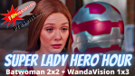 REVIEW: Batwoman 2x2 and WandaVision 1x3 + Moon Knight Headlines on Super Lady Hero Hour