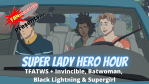 REVIEW: The Falcon & The Winter Soldier, Invincible, Batwoman, Supergirl & More on Super Lady Hero Hour