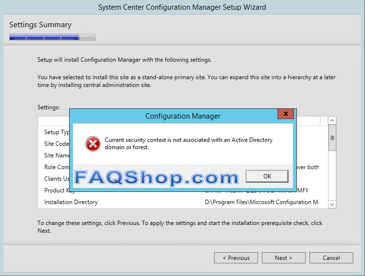 Current security context is not associated with an Active Directory domain or forest error when you click Next > on the Settings Summary page of the System Center Configuration Manager Setup Wizard