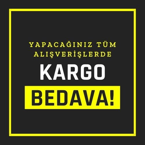 TÜM TÜRKİYE'YE KARGO BEDAVA!