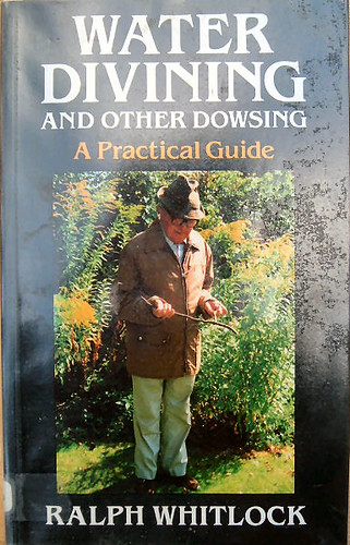 Water Dowsing And Other Divining - Ralph Whitlock by scorzonera.