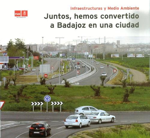Juntos, hemos convertido Badajoz en una ciudad