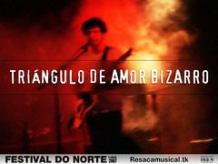 Triángulo De Amor Bizarro Festival do Norte 2007