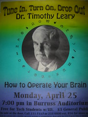 I saw Timothy Leary speak at Virginia Tech . . . and it was awesome.