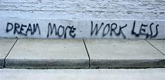 Dream More... Work Less