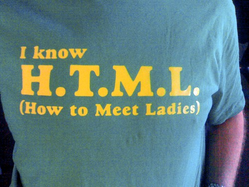 I know html, how to meet ladies