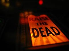 Raise the dead !