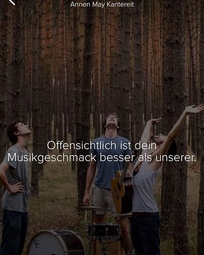 """#AnnenMayKantereit  """"Offensichtlich ist dein Musikgeschmack besser als unserer.""""  :D I <3 #musixmatch"""