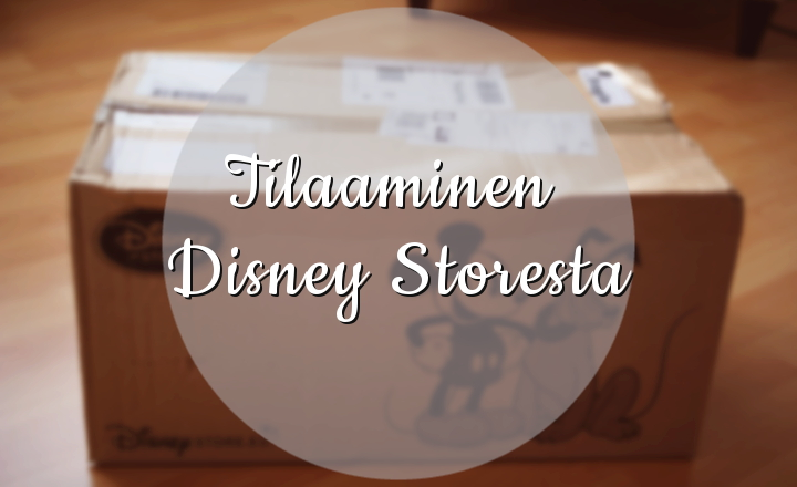 Tilaaminen Disney Storesta - Disnerd dreams