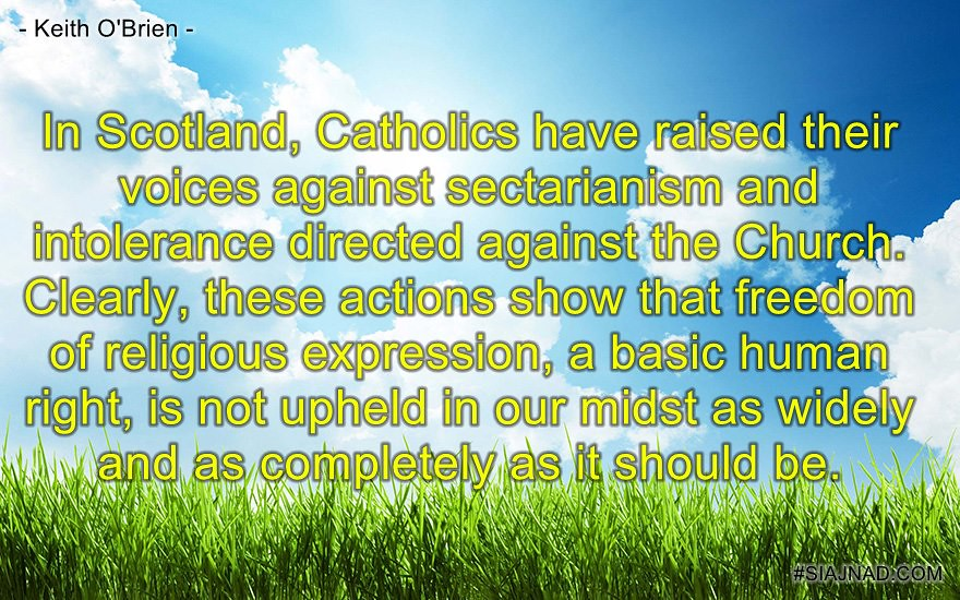 In Scotland Catholics have raised their voices against sectarianism and