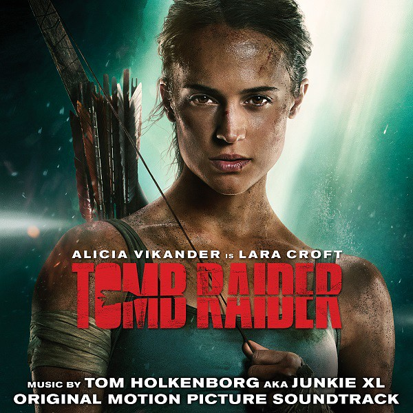Tomb Raider - Original Motion Picture Soundtrack