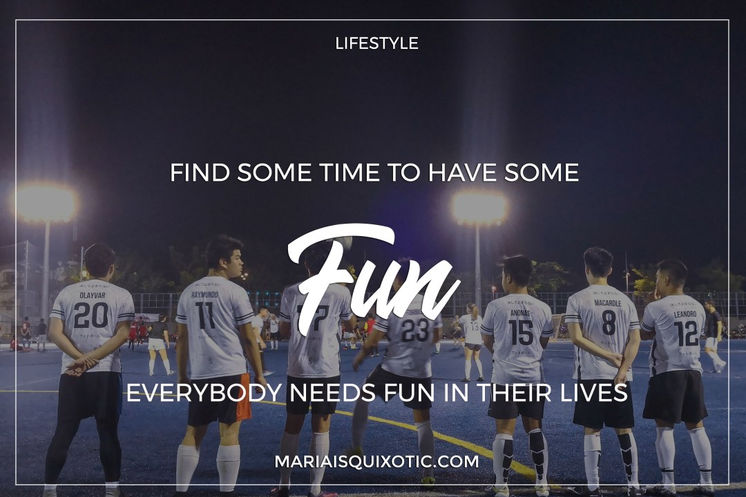 Find some time to have some fun
