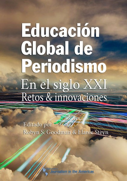 World Journalism Education Council Ebook  Global Journalism Education  Challenges and Innovations  now  available for download in Spanish