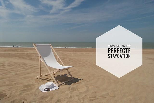 Tips voor de perfecte staycation