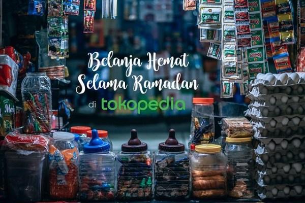 Belanja Hemat Selama Ramadan di Tokopedia | DarlaOct.com