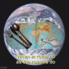 入乡随俗 - When in rome do as the romans do