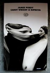 James Purdy, Cabot Wright ci riprova; Einaudi 1994