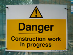 Danger: Construction work in progress