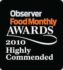 Highly Commended in the Observer Food Monthly Awards 2010