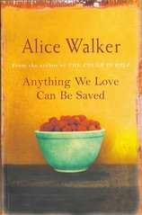Anything we love can be saved, Alice Walker
