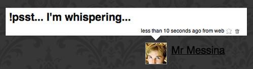 Twitter / Mr Messina: !psst... I'm whispering...