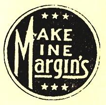 "Margin's logo: ""Make mine Margin's"""