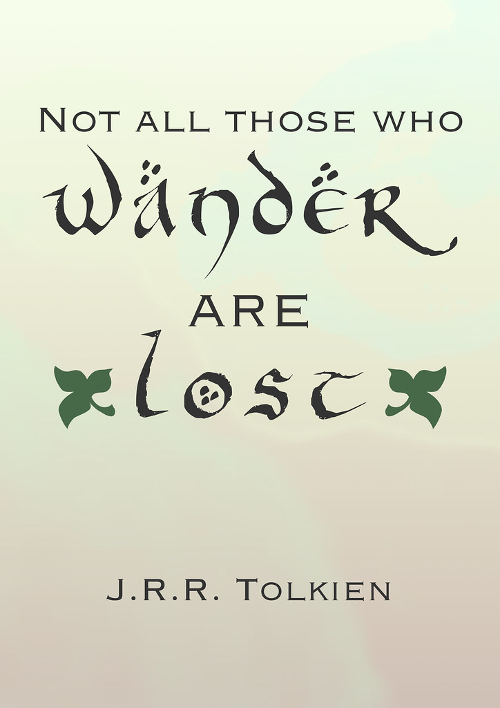 "Quote van de week: ""Not all those who wander are lost"" ~ J. R. R. Tolkien • CherryCharlie.nl"