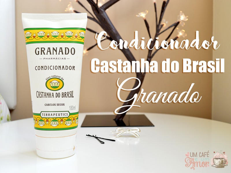 Resenha Condicionador Castanha do Brasil - Granado