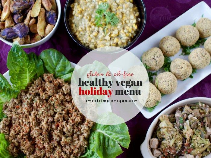 Healthy Vegan Holiday Menu | Sweet Simple Vegan