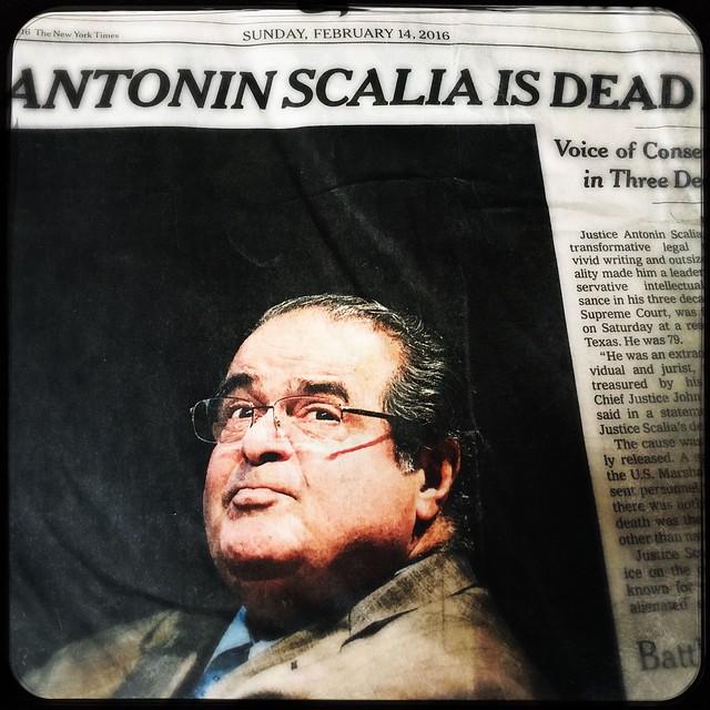 Anton Scalia Is Dead