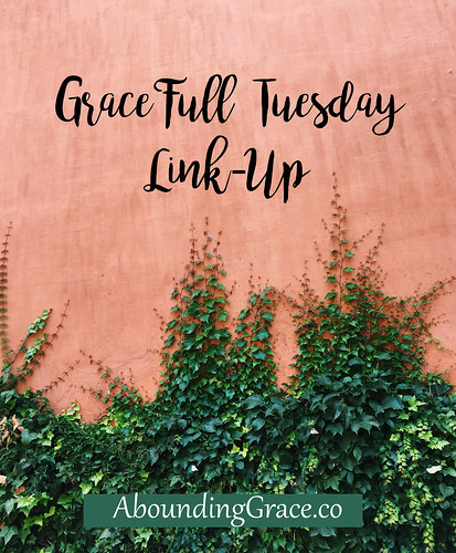 GraceFull Tuesday Link-Up