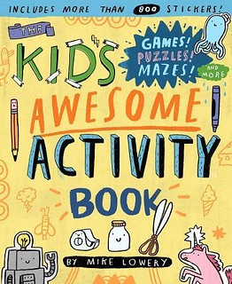 The Kid's Awesome Activity Book: Games! Puzzles! Mazes! And More! book cover