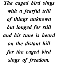 ICSE Solutions for Class 9,10 English - I Know Why The Caged Bird Sings-(note)-1