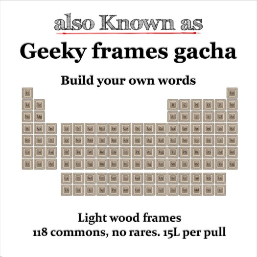 also Known as - Geeky frames gacha Light Wood