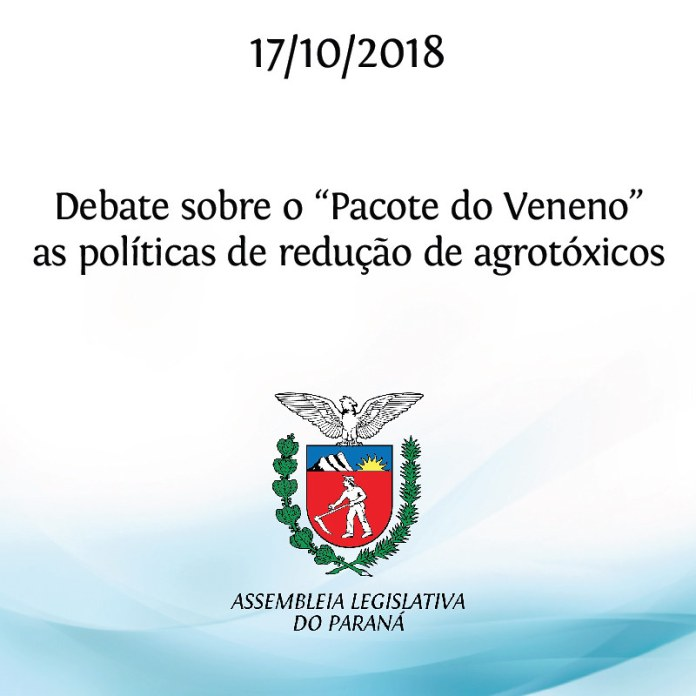 """Debate sobre o """"Pacote do Veneno"""" as políticas de redução de agrotóxicos 17/10/2018"""