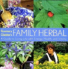 Rosemary Gladstar's Family Herbal:  A Guide to Living Life with Energy, Health and Vitality